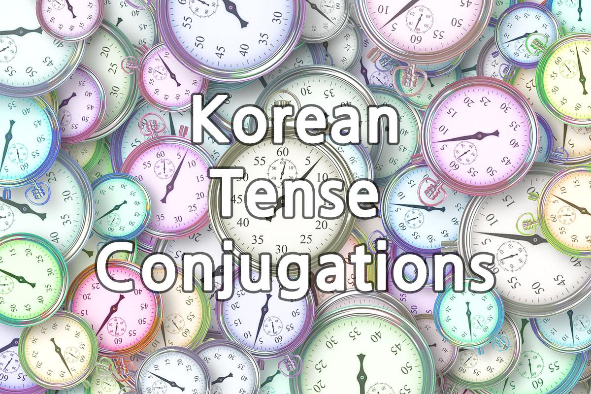 11. Tense Conjugations