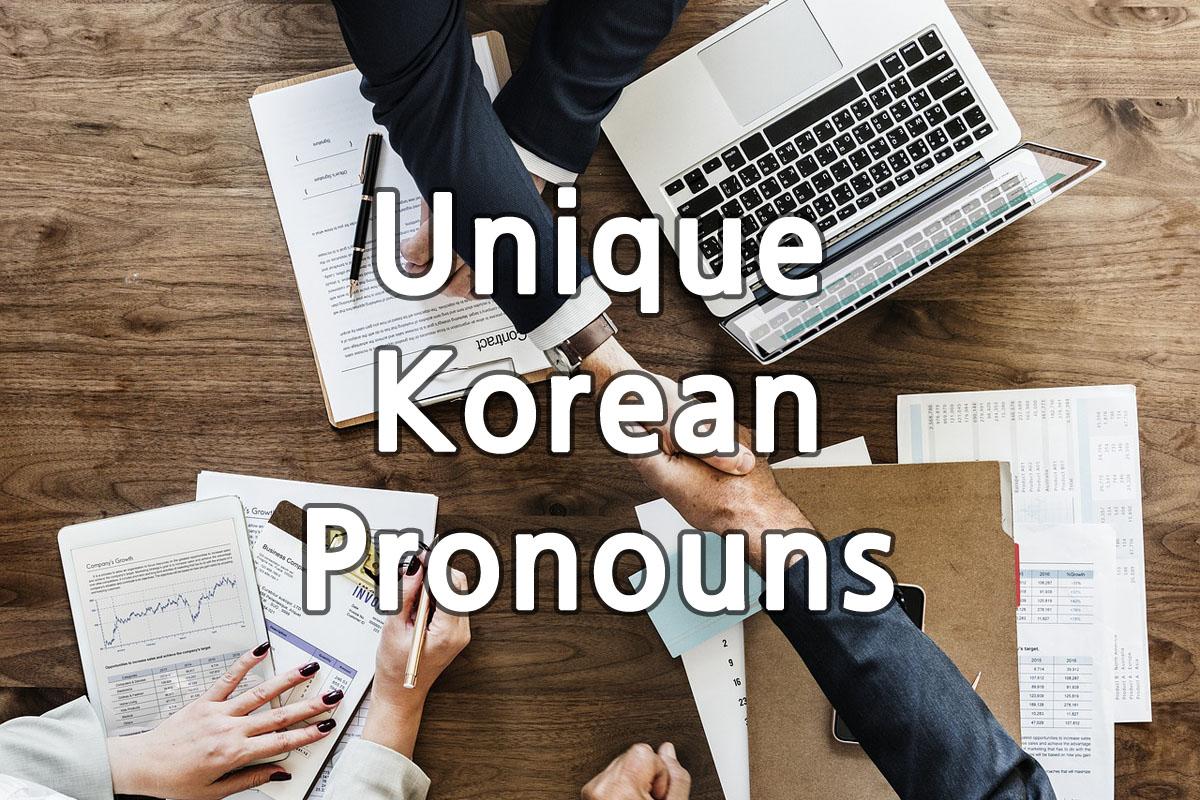 21. Unique Korean Pronouns