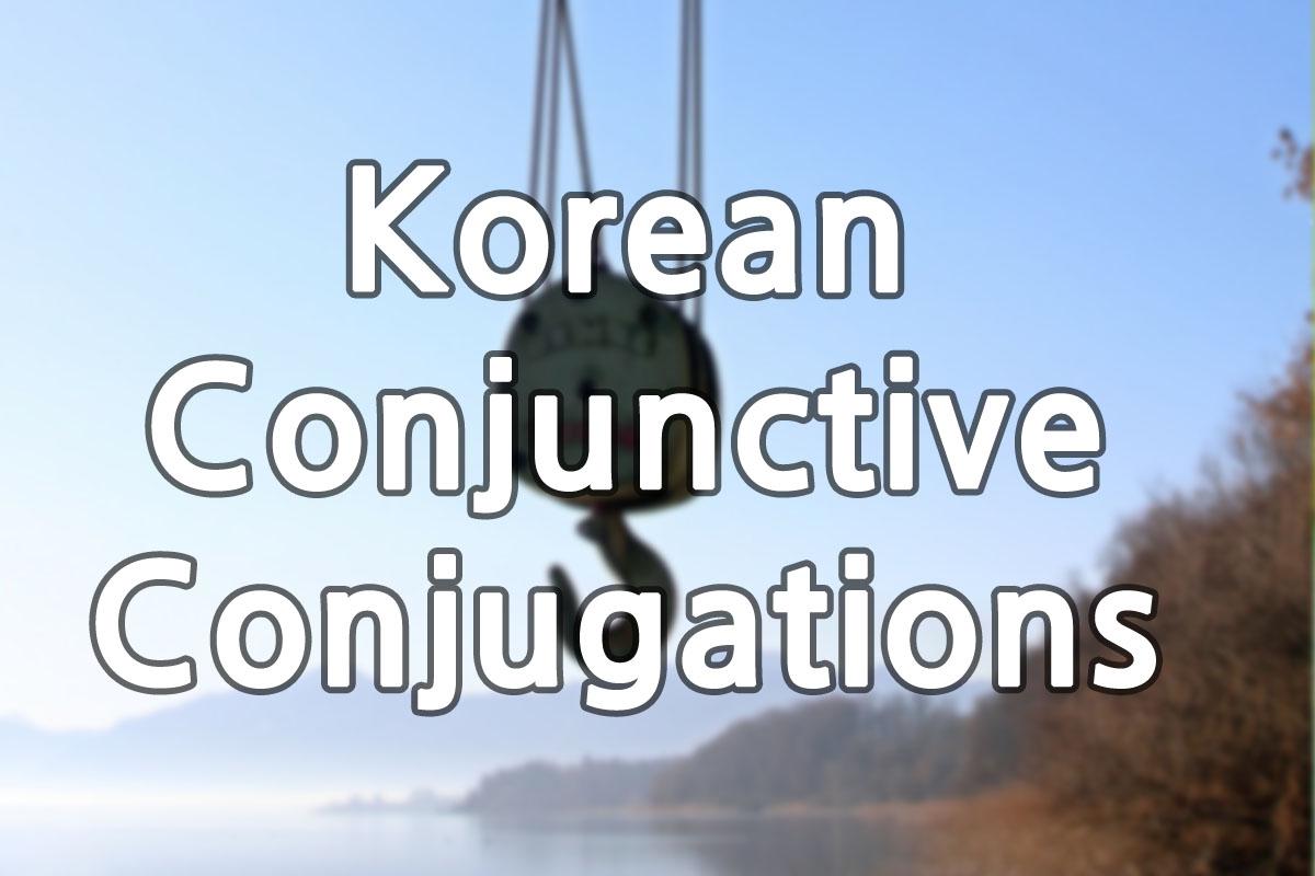 Korean Conjunctive Conjugations img