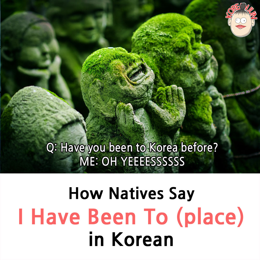 I Have Been To in Korean 1